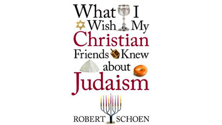 What I Wish My Christian Friends Knew About Judaism (book)
