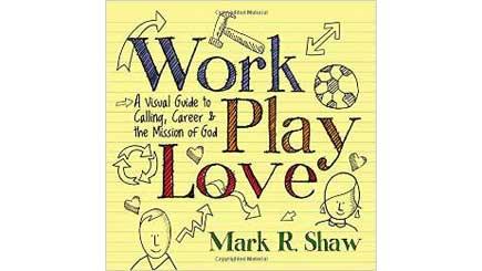 Work, Play, Love (book)
