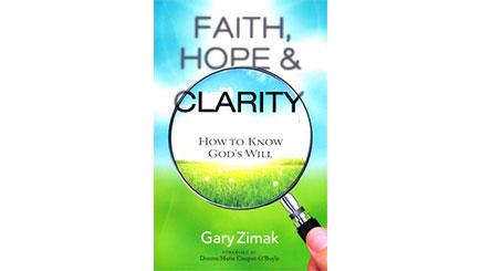 Faith, Hope & Clarity: How to know God's Will (book)