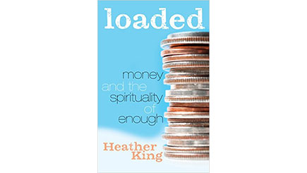 Loaded: Money and the Spirituality of Enough (book)